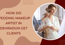 How do wedding makeup artist in Dehradun get clients